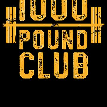 1000 Pound Club T-Shirt Powerlifting Strong Weight Training by 14thFloor