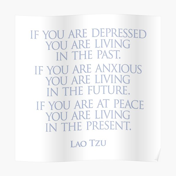 Lao Tzu - Living in the present Poster