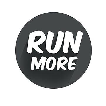 Run More by Deesdesigns