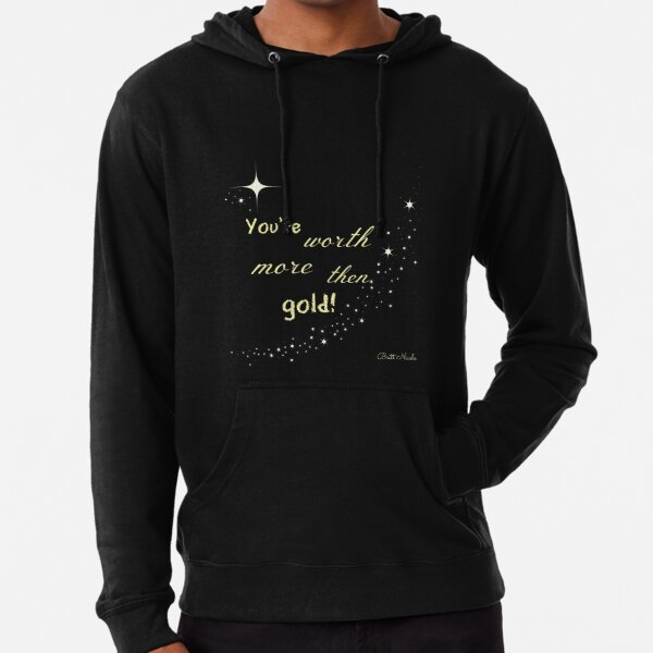 You're Worth More Then Gold!- Britt Nicole Lightweight Hoodie