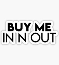 Buy Me In n Out (black text) Sticker