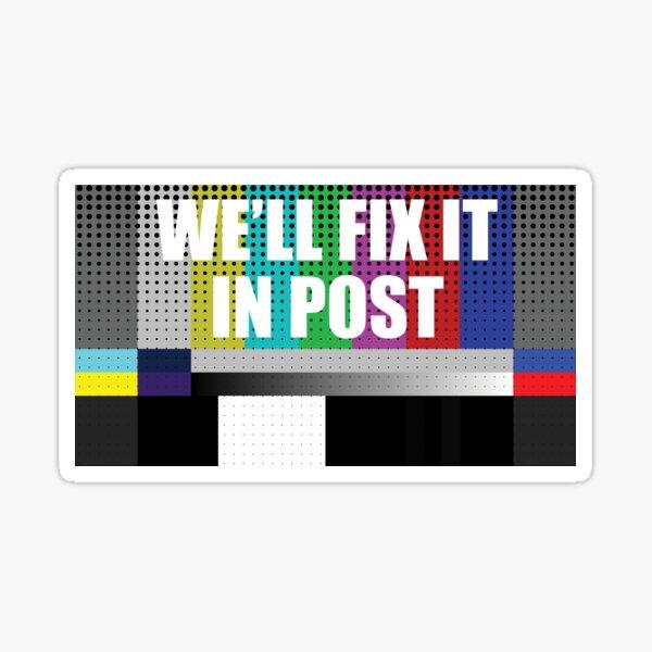 Cinematographer, Filmmaker, Film Crew Design - We'll Fix it in Post Sticker