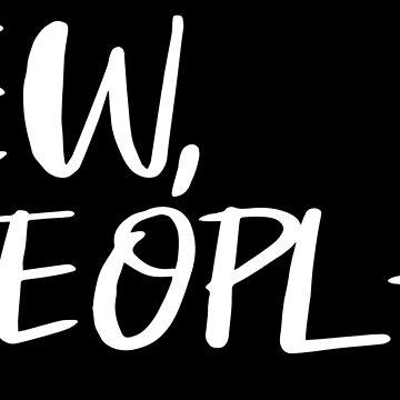 Ew, People T-Shirt, Funny T-Shirt, Mugs by sols