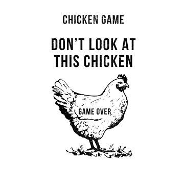 Chicken Game by Primotees