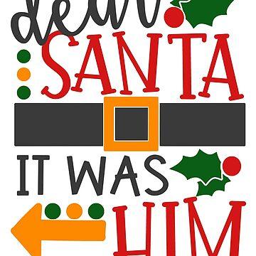Dear Santa, It was him by fermo
