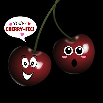 You're Cherry fic Funny Cherry Pun by DogBoo
