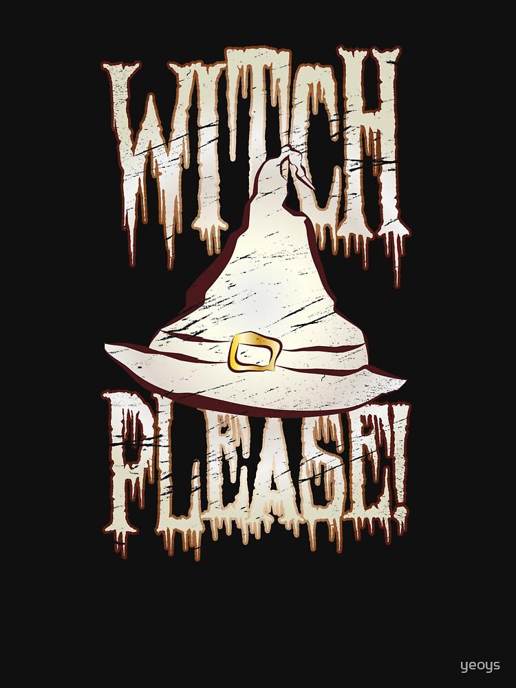 Witch Please Halloween Pun - Funny Halloween Gift von yeoys