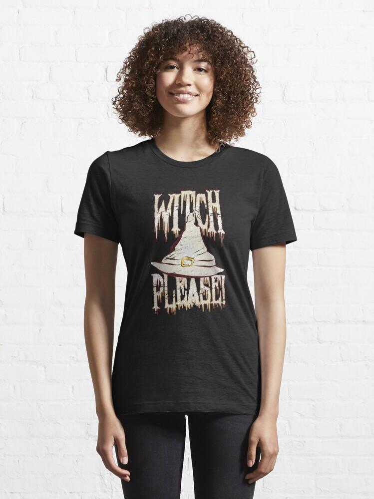 Alternative Ansicht von Witch Please Halloween Pun - Funny Halloween Gift Essential T-Shirt