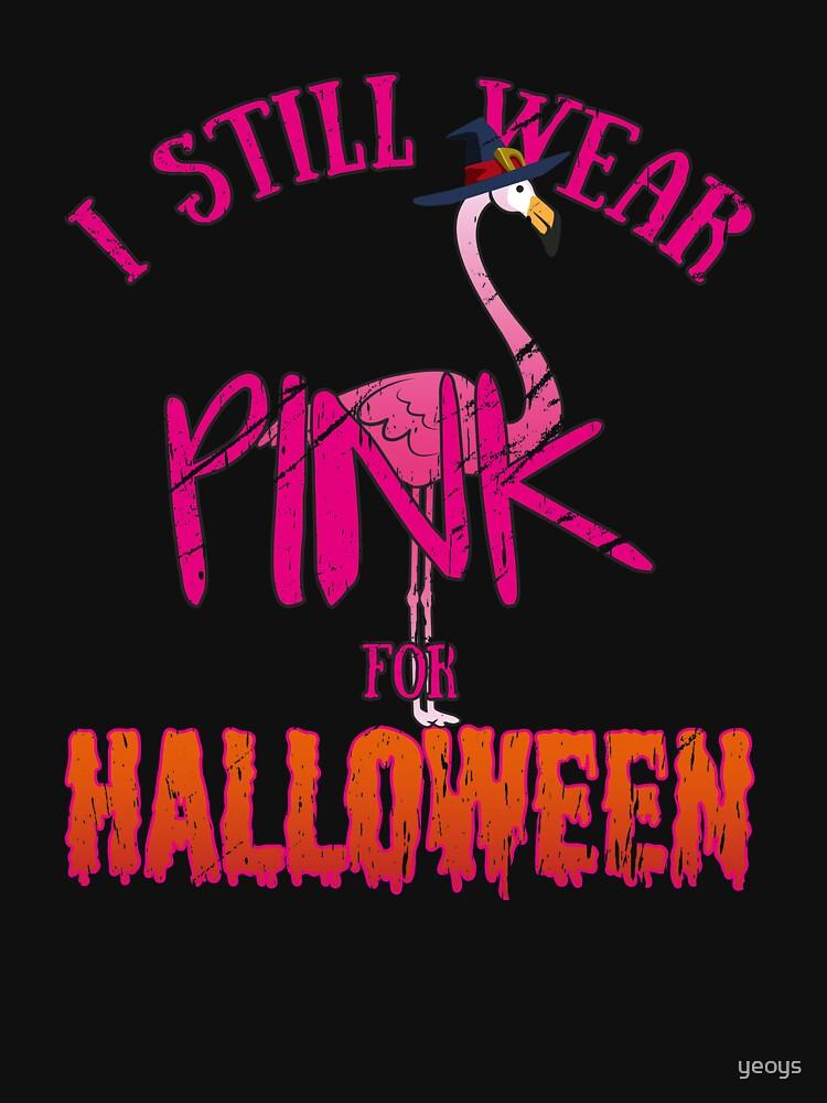 I Still Wear Pink For Halloween Flamingo - Scary Halloween Gift von yeoys