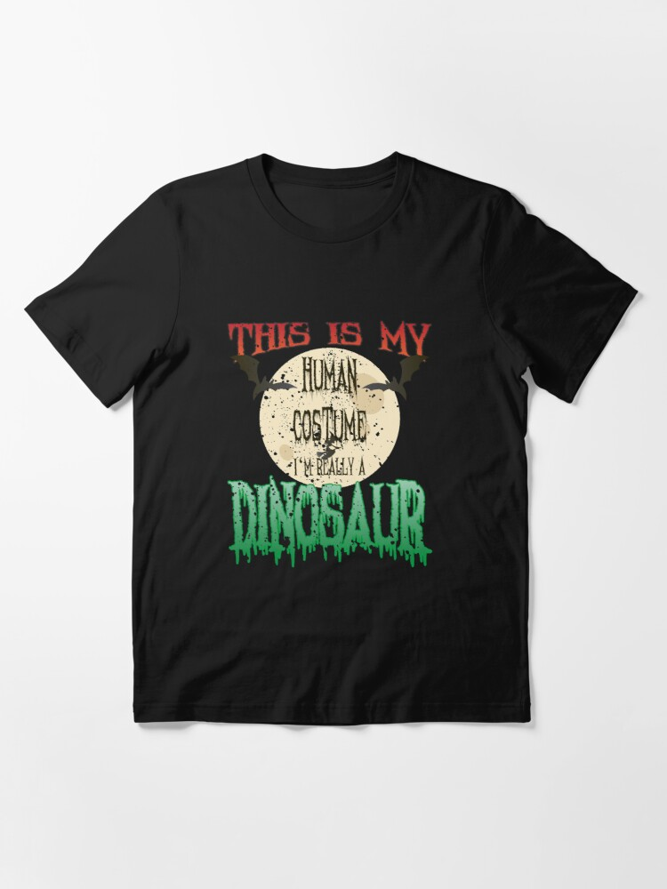 Alternative Ansicht von This Is My Human Costume I'm Really A Dinosaur - Funny Halloween Gift Essential T-Shirt
