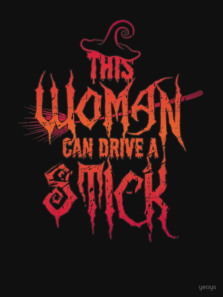 This Woman Can Drive A Stick - Funny Halloween Gift von yeoys