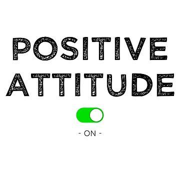 Positive attitude on by lepetitcalamar