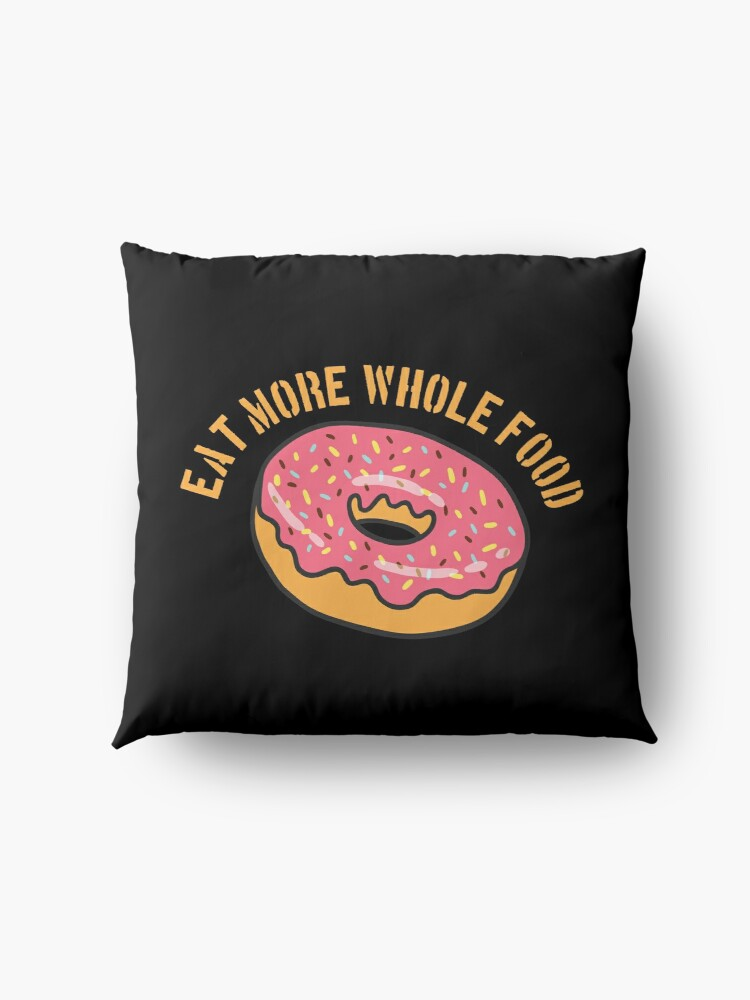 Alternate view of Donut Funny Design - Eat More Whole Food  Floor Pillow