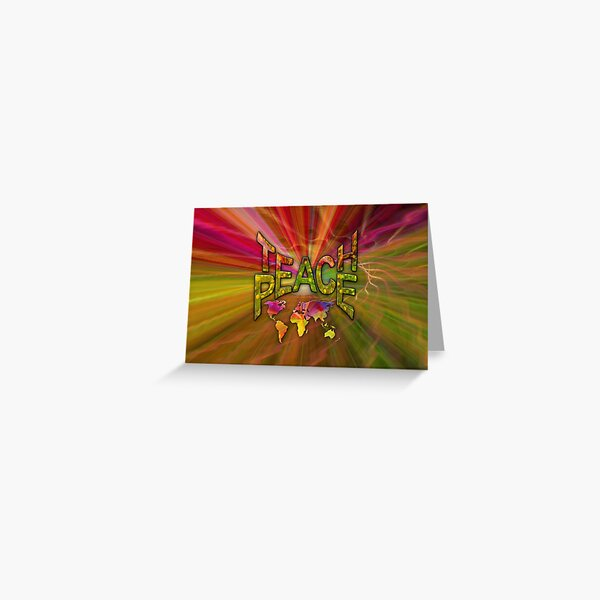 Teach Peace Globally Greeting Card