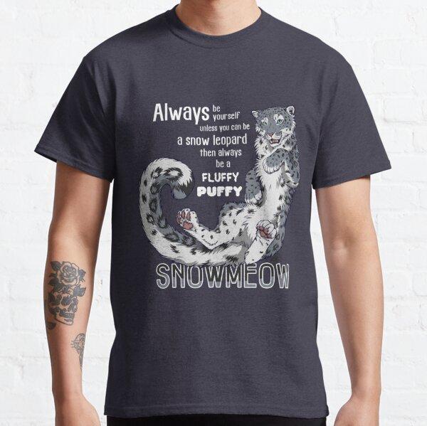 Sei immer Schneeleopard (weiße schirft für dunkle Hintergründe)  Classic T-Shirt