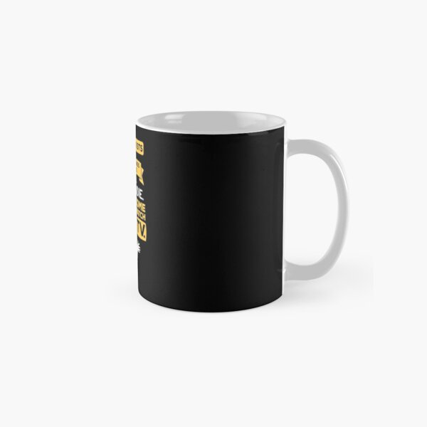Nobody exists on purpose, nobody belongs anywhere, everybody's gonna die, come watch tv Classic Mug