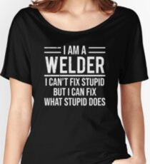 Funny Welder I Can't Fix Stupid Sarcasm T-shirt Women's Relaxed Fit T-Shirt