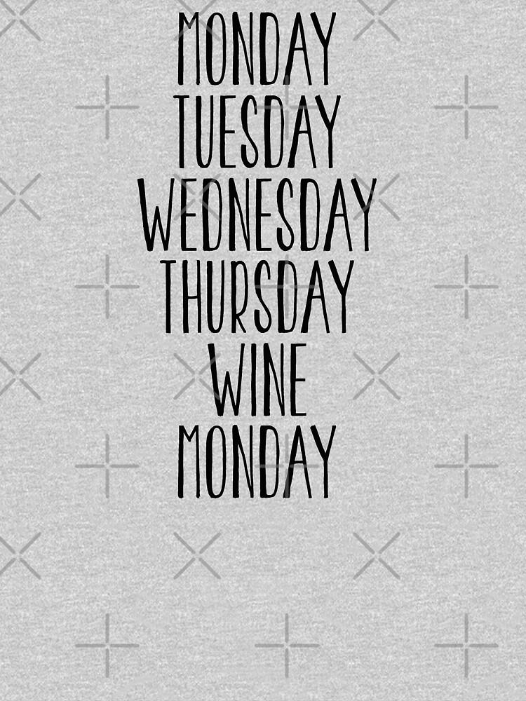 Wine Funny Design - Monday Tuesday Wednesday Thursday Wine Monday by kudostees