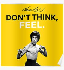 """""""Don't Think, Feel."""" - Bruce Lee Poster"""