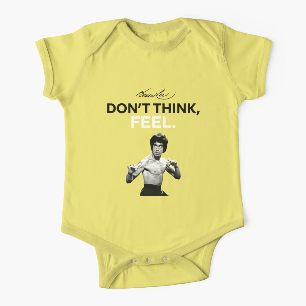 """""""Don't Think, Feel."""" - Bruce Lee Baby One-Piece"""