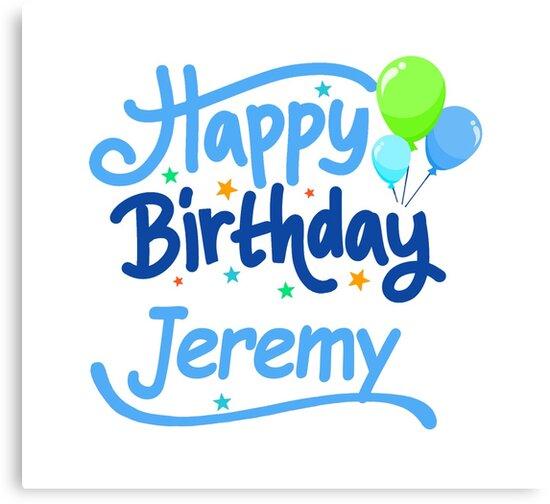 Joyeux Anniversaire Jeremy Impressions Sur Toile Par Pm Names
