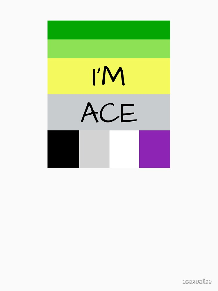 AROMANTIC FLAG ASEXUAL FLAG I'M ACE ASEXUAL T-SHIRT by asexualise