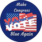 VOTE - Make Congress Blue Again Sticker For Your Car Journal, Window or Forehead Buy Multiple Gifts by TheKitch