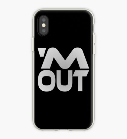'M Out iPhone Case