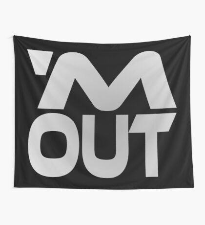 'M Out Wall Tapestry