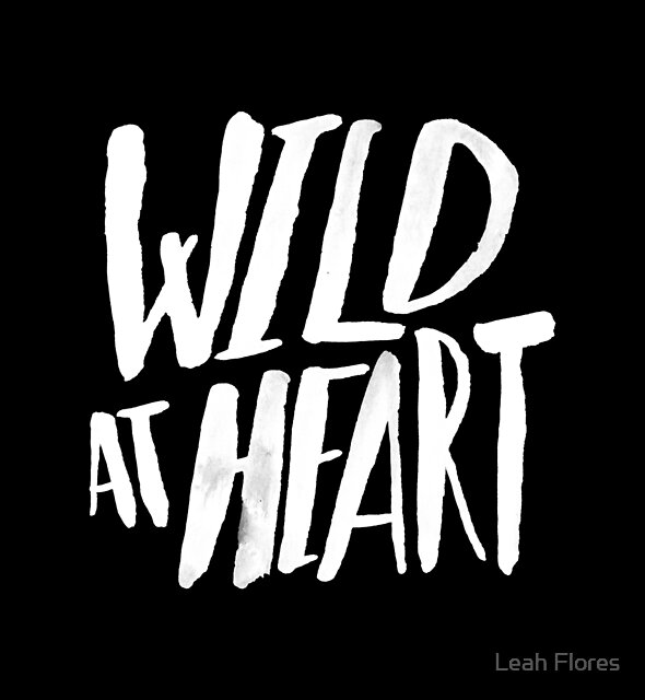 Wild at Heart x Black and White by Leah Flores