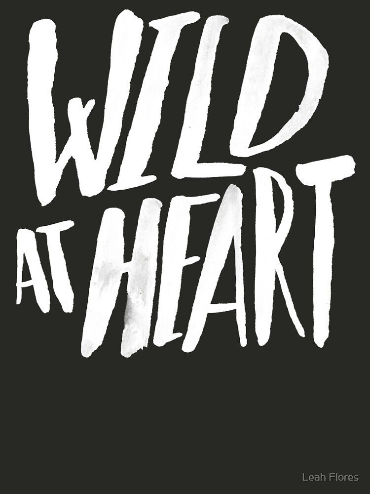 Wild at Heart x Black and White by adventurlings
