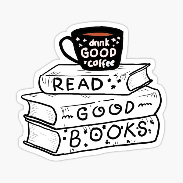 drink coffee and read good books Sticker