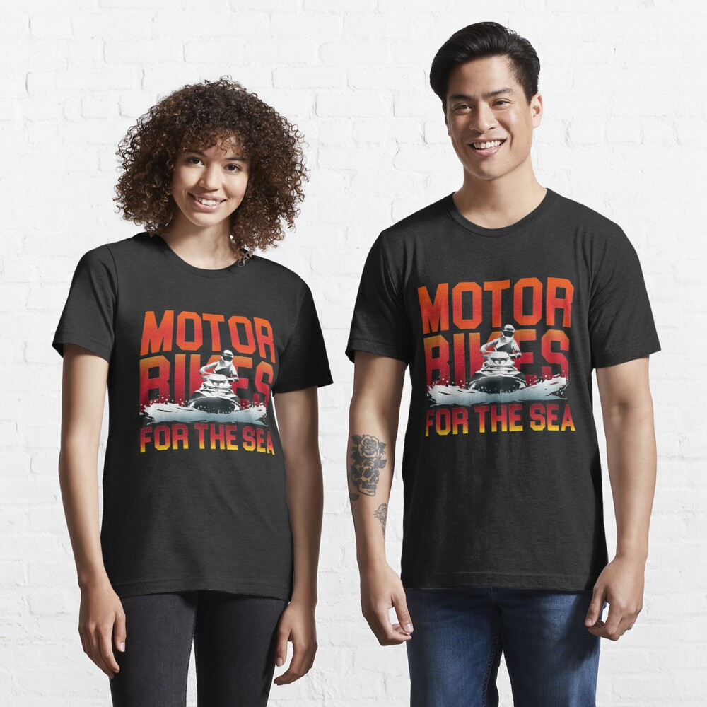Motorbikes For The Sea - Jet Ski Action Gift Essential T-Shirt
