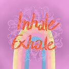 Inhale Exhale Rainbow by INKfootprints