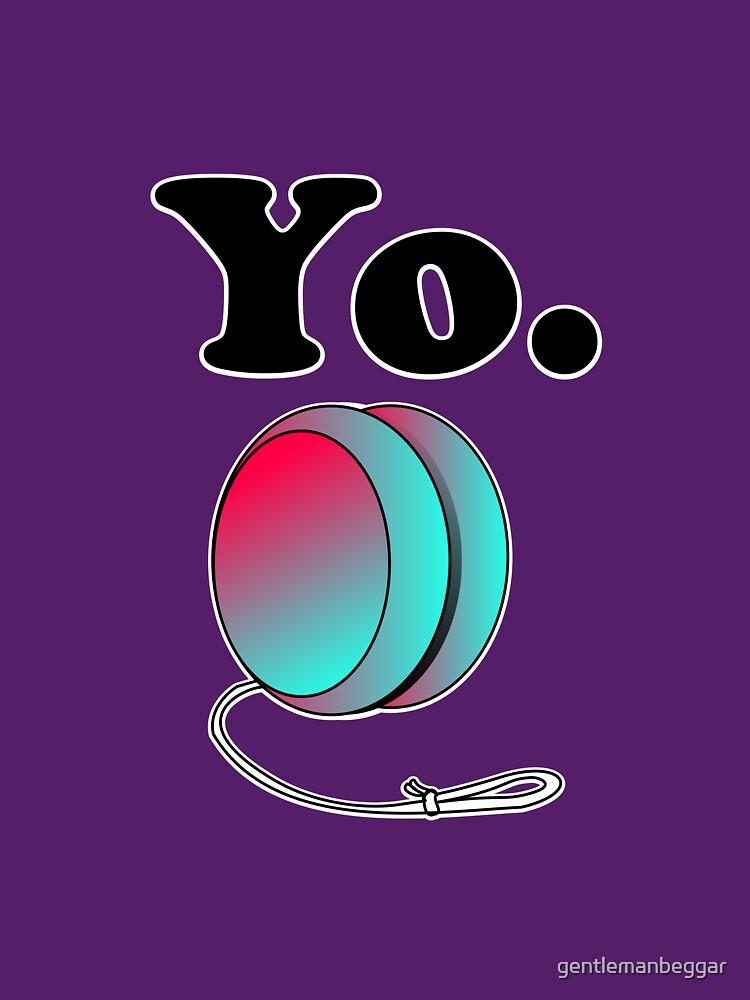 Yo. by gentlemanbeggar