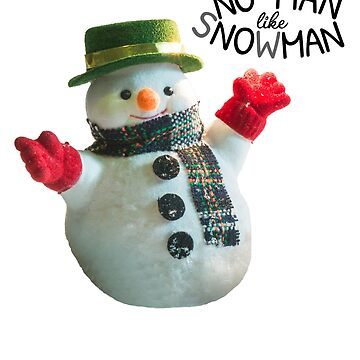 Funny snowman No Man like Snowman saying by peter2art