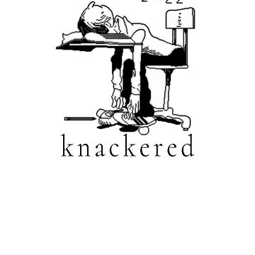 Knackered - Beyond Tired (Design Day 283) by TNTs
