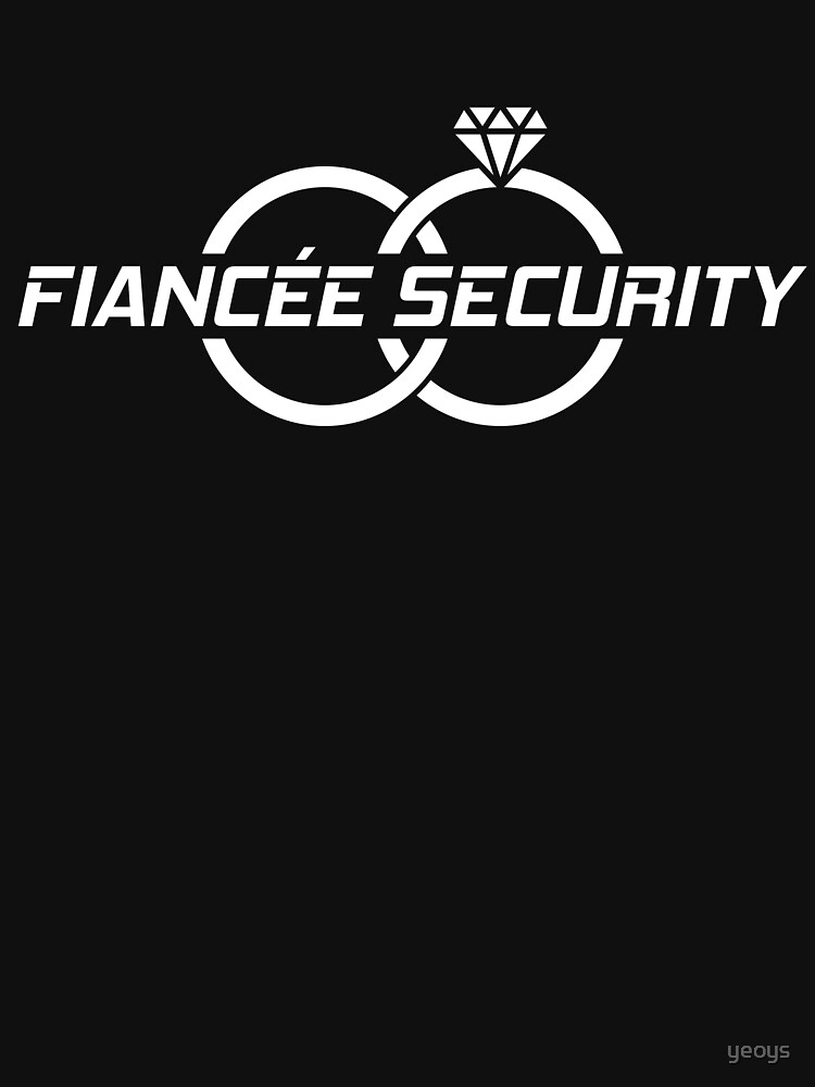 Fiancé Security - Funny Security Gift von yeoys