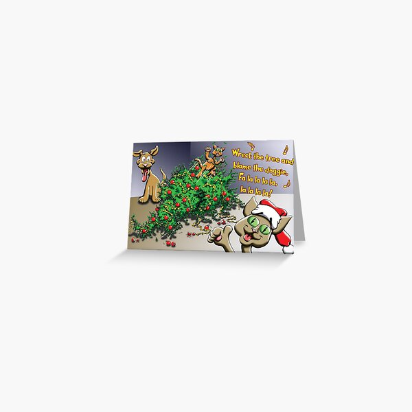 Wreck the Christmas tree Greeting Card Greeting Card