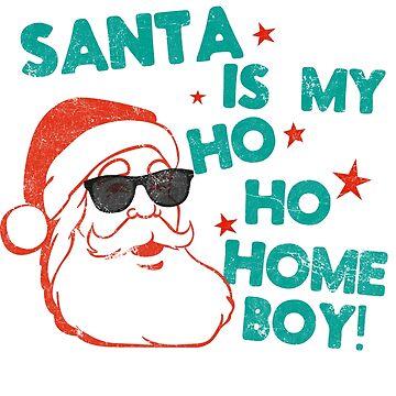 Santa is my Ho Ho Homeboy Shirt Funny Christmas Shirt by LuckyU-Design