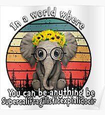 Elephant supercalifragilisticexpialidocious Poster
