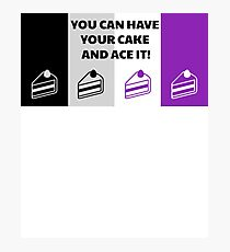 Asexual Flag You Can Have Your Cake And Ace It Asexual T-Shirt Photographic Print