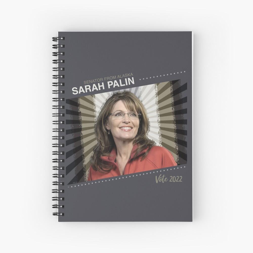 Alaska Senator Sarah Palin 2022 Spiral Notebook