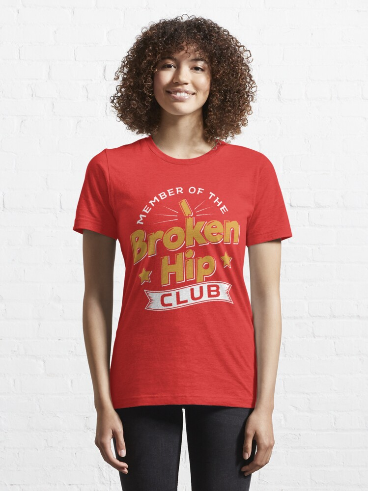 Alternative Ansicht von Member Of The Broken Hip Club - Recovery Quotes Gift Essential T-Shirt