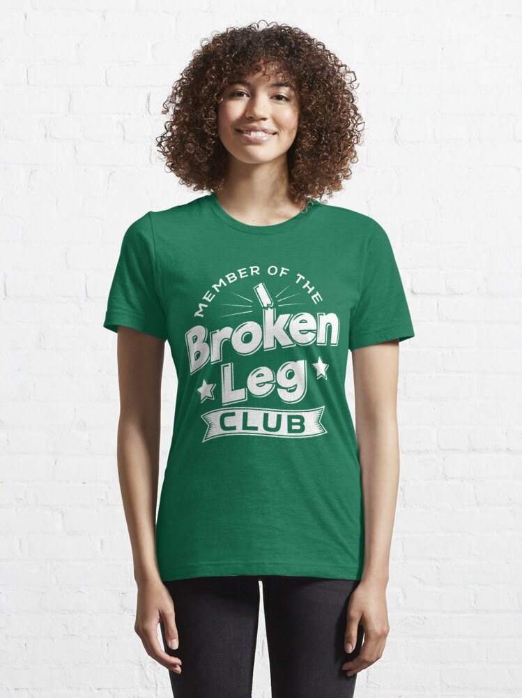 Alternative Ansicht von Member Of The Broken Leg Club - Recovery Quotes Gift Essential T-Shirt
