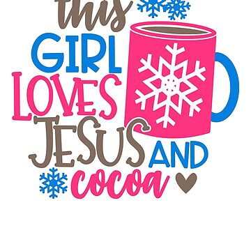 Xmas This girl loves Jesus and Cocoa  by fermo