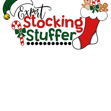 Funny Christmas Expert Stocking Stuffer  by fermo