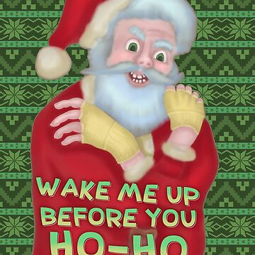 Funny Christmas Santa Claus Humor Wake Me Up by emkayhess