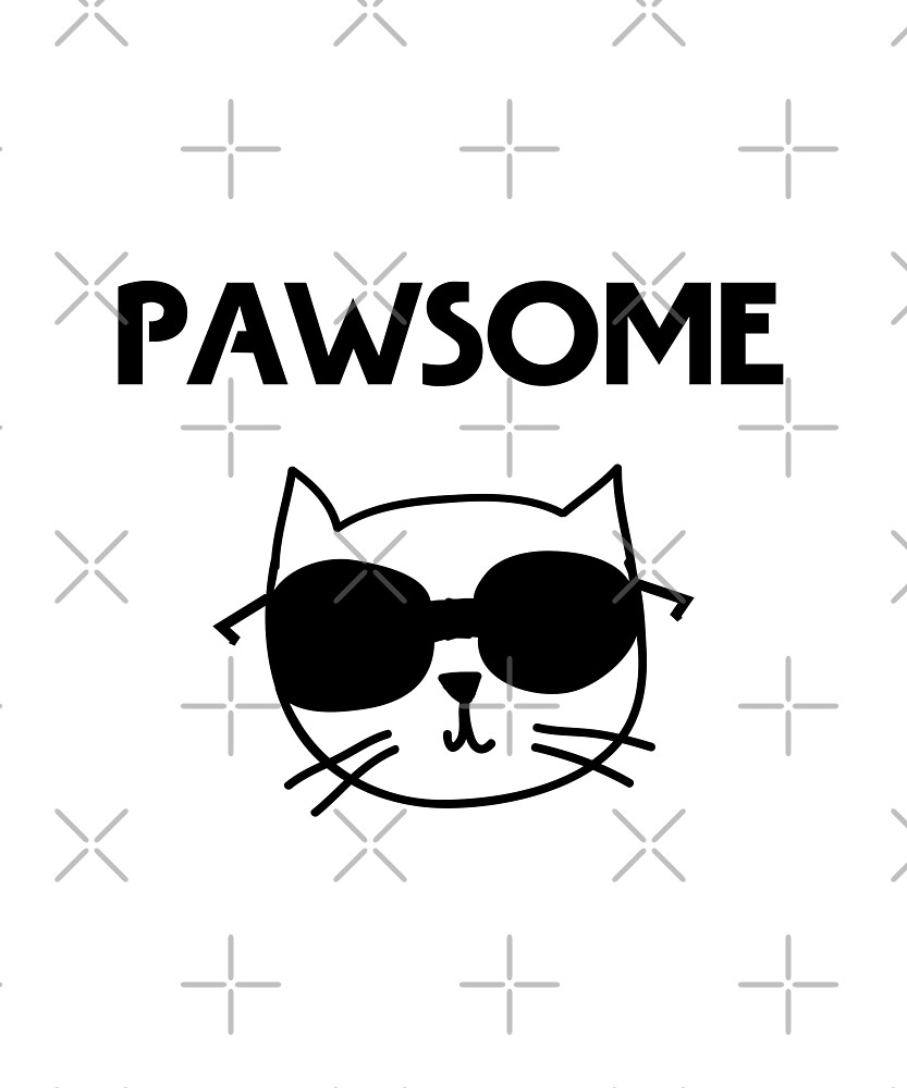 Cool Pawsome Awesome Cat with Sunglasses Monotone by TinyStarAmerica