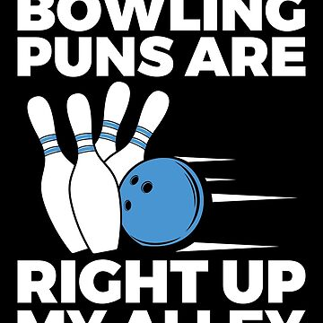 Bowling Puns are Right up my Alley! by EstelleStar